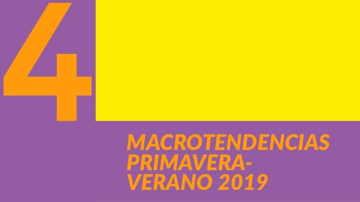 Macrotendencias primavera-verano 2019